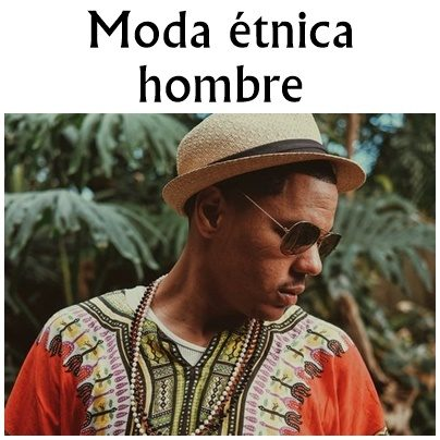 CONSEJOS DE MODA ETNICA PARA HOMBRE